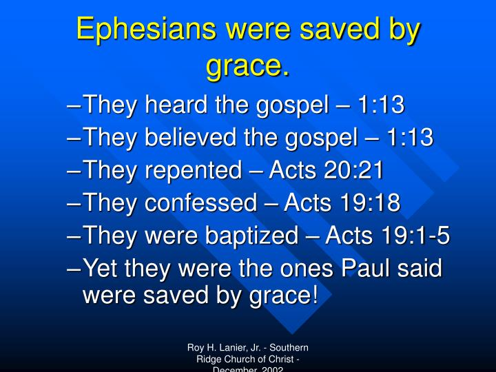 Ephesians were saved by grace.