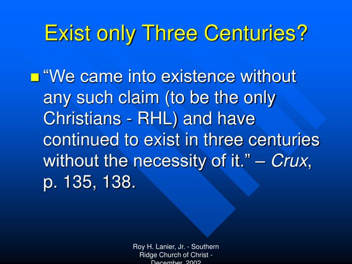 Exist only Three Centuries?
