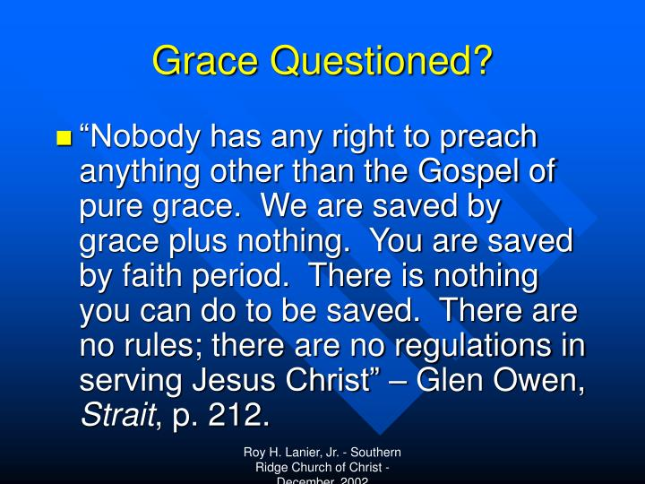 Grace Questioned?