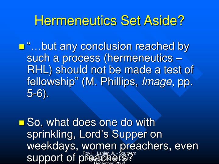 Hermeneutics Set Aside?