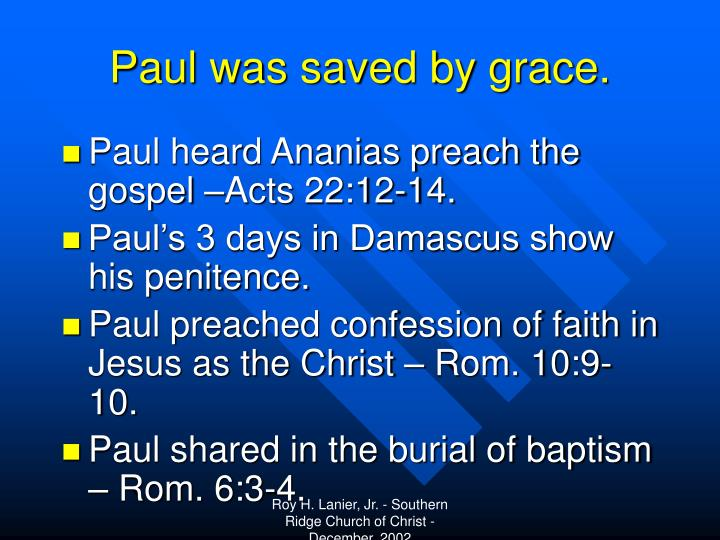 Paul was saved by grace.