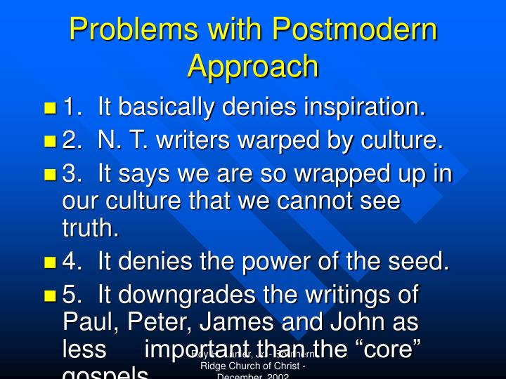 Problems with Postmodern Approach