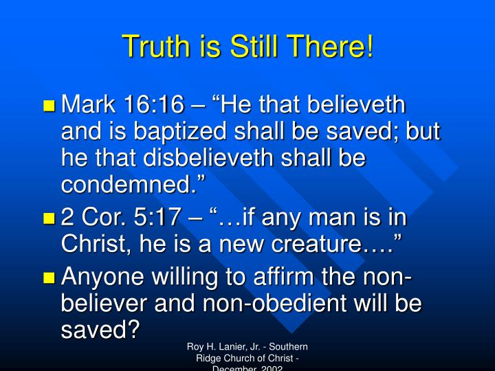 Truth is Still There!