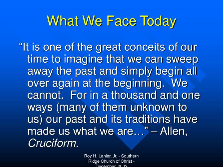 What We Face Today