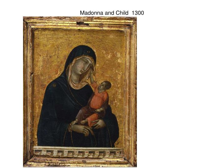 Madonna and Child  1300