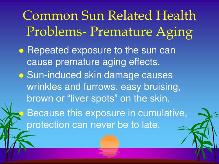 Common Sun Related Health Problems- Premature Aging