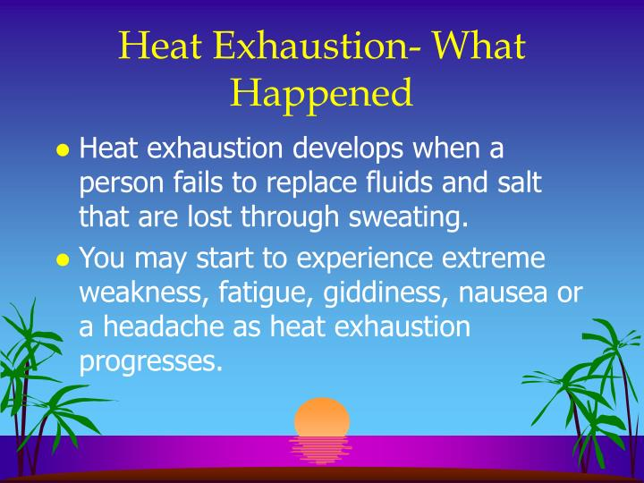 Heat Exhaustion- What Happened
