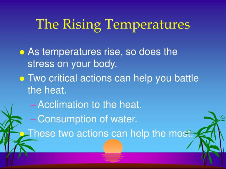 The rising temperatures