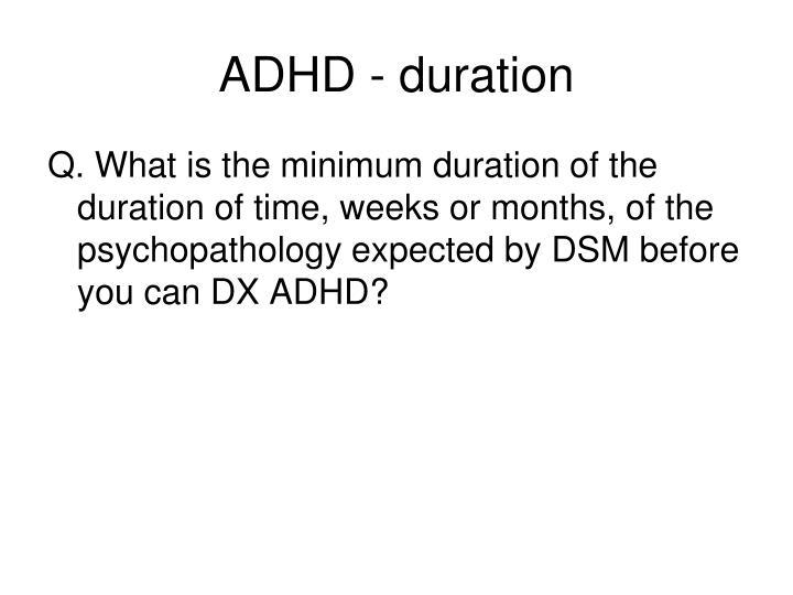 ADHD - duration