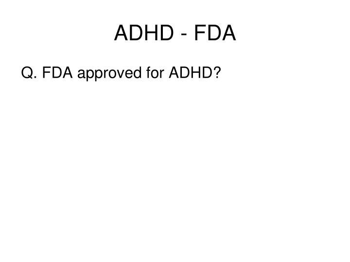 ADHD - FDA