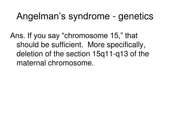 Angelman's syndrome - genetics