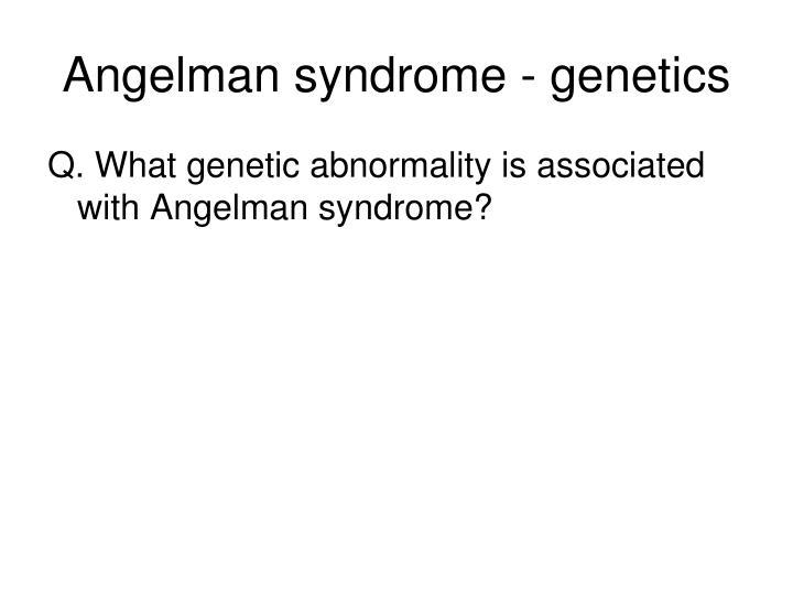 Angelman syndrome - genetics