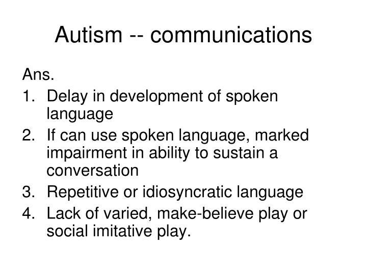 Autism -- communications