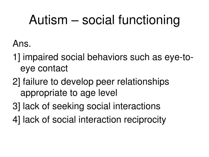 Autism – social functioning