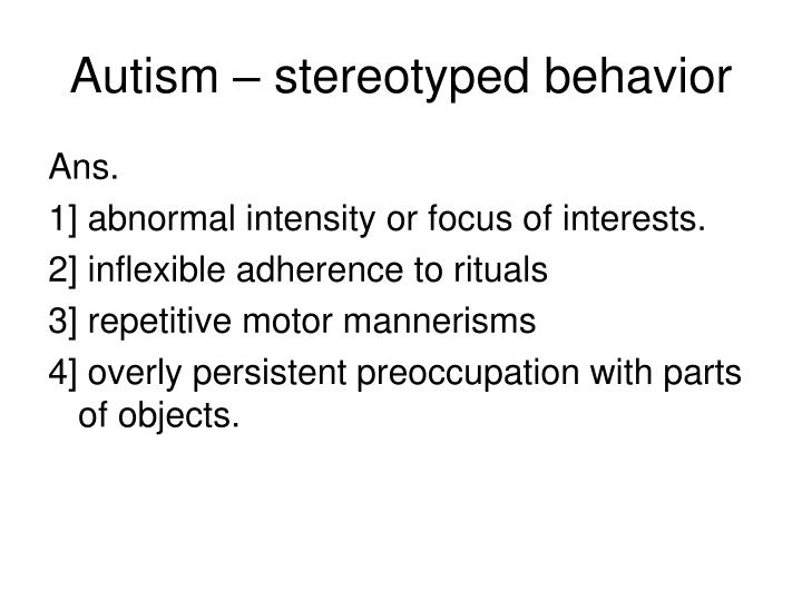 Autism – stereotyped behavior