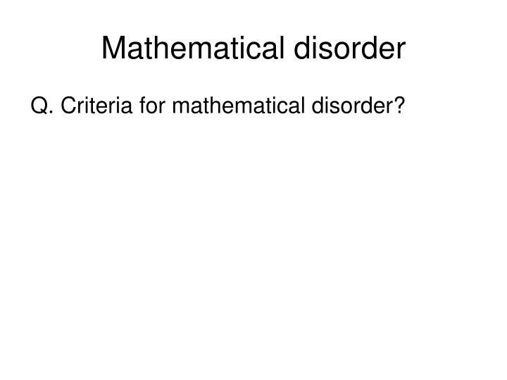 Mathematical disorder