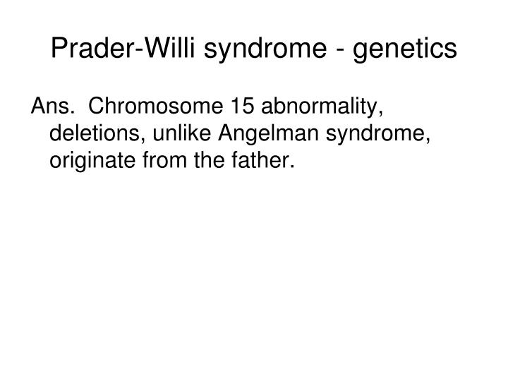 Prader-Willi syndrome - genetics