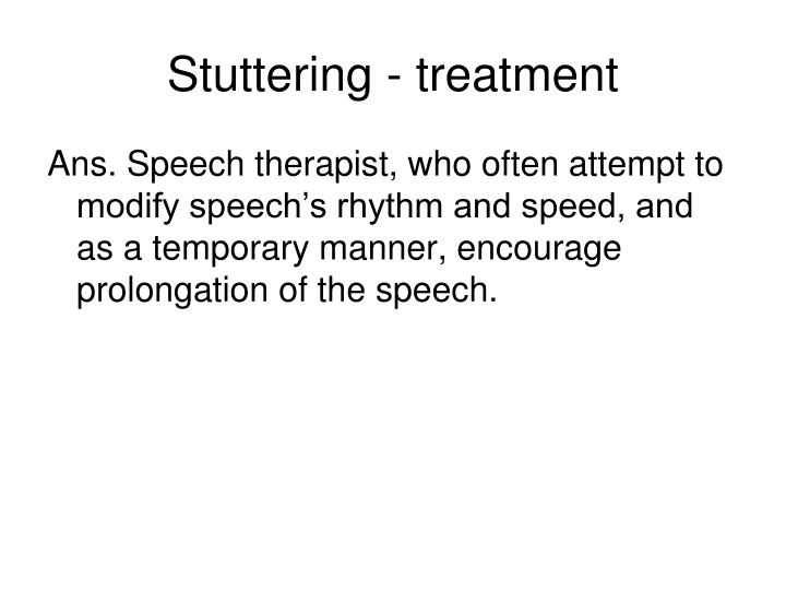 Stuttering - treatment