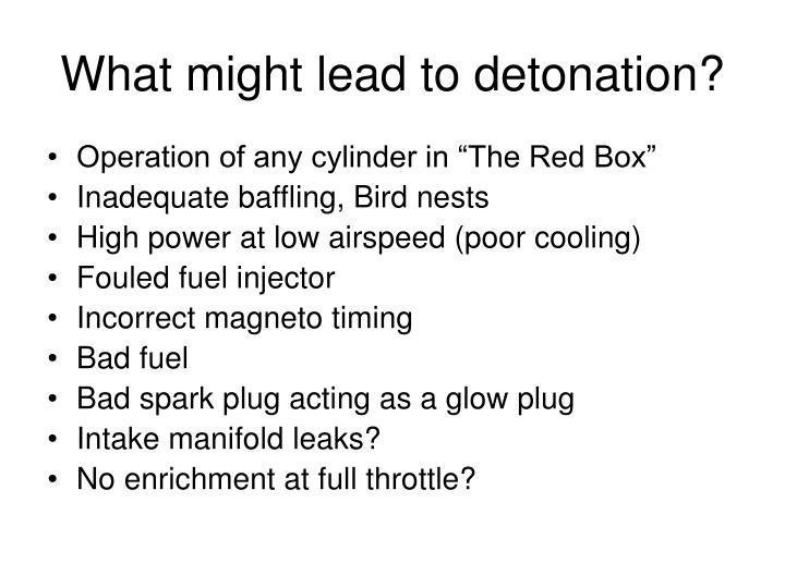 What might lead to detonation?