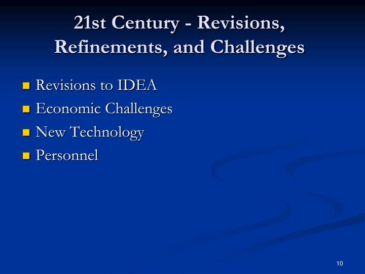 21st Century - Revisions, Refinements, and Challenges