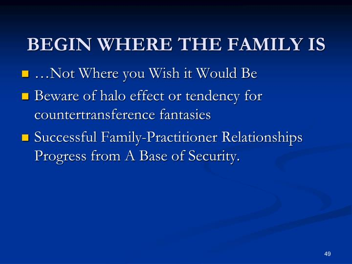 BEGIN WHERE THE FAMILY IS