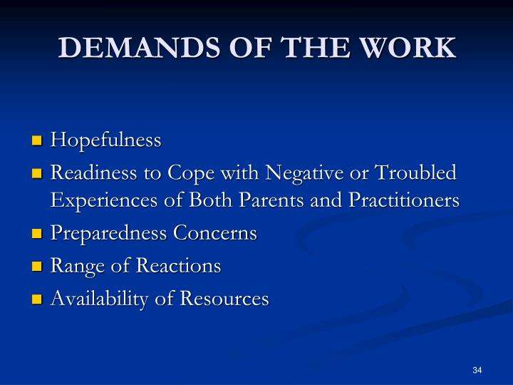 DEMANDS OF THE WORK