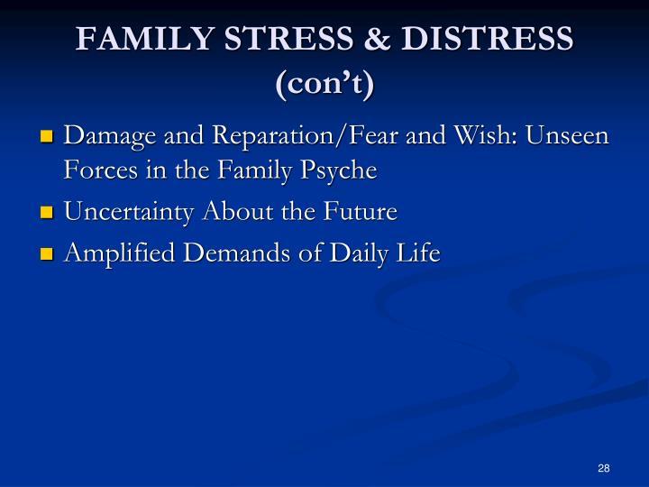 FAMILY STRESS & DISTRESS (con't)