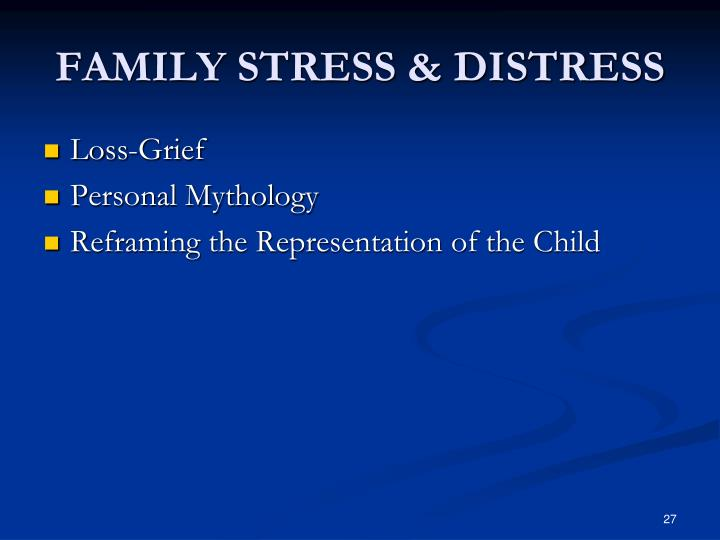 FAMILY STRESS & DISTRESS