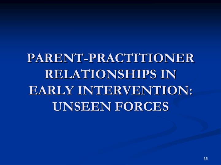 PARENT-PRACTITIONER RELATIONSHIPS IN