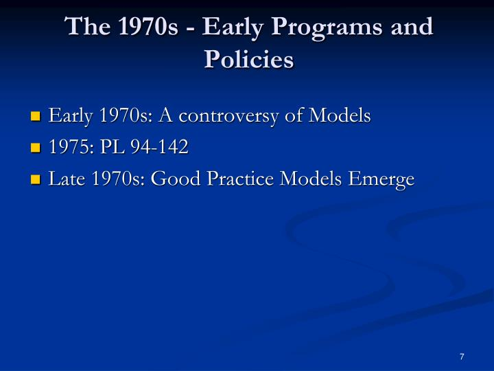 The 1970s - Early Programs and Policies