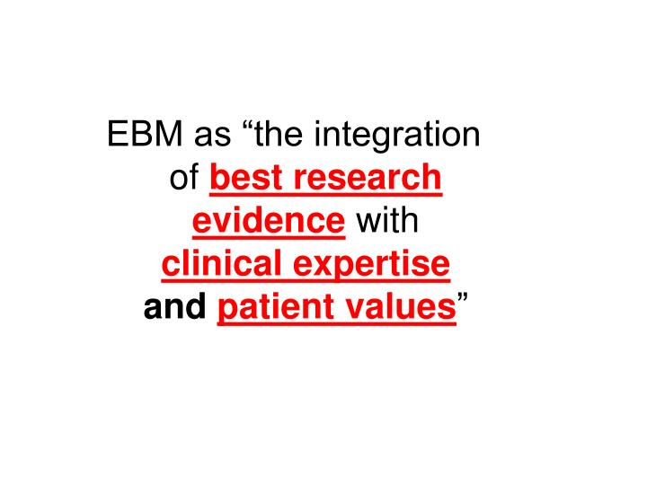 "EBM as ""the integration of"