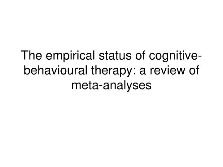 The empirical status of cognitive-behavioural therapy: a review of meta-analyses