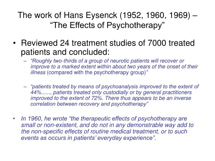 "The work of Hans Eysenck (1952, 1960, 1969) – ""The Effects of Psychotherapy"""