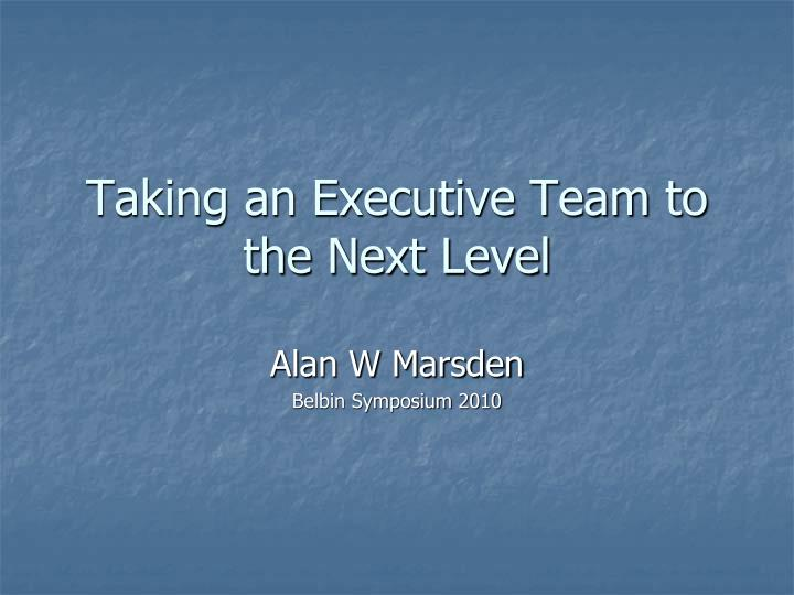 Taking an Executive Team to the Next Level