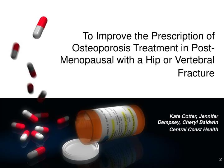 To Improve the Prescription of Osteoporosis Treatment in Post-Menopausal with a Hip or Vertebral Fracture