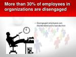 more than 30 of employees in organizations are disengaged