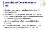 examples of developmental care
