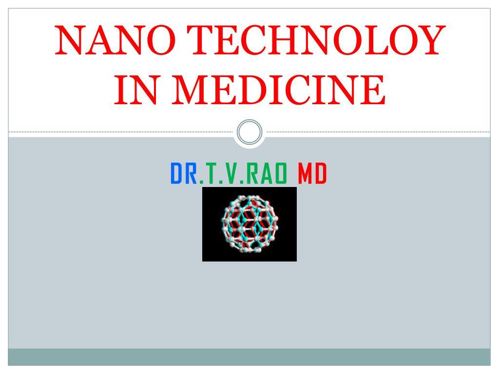 NANO TECHNOLOY IN MEDICINE