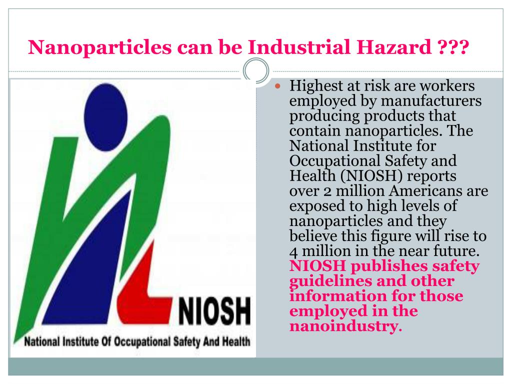 Nanoparticles can be Industrial Hazard ???