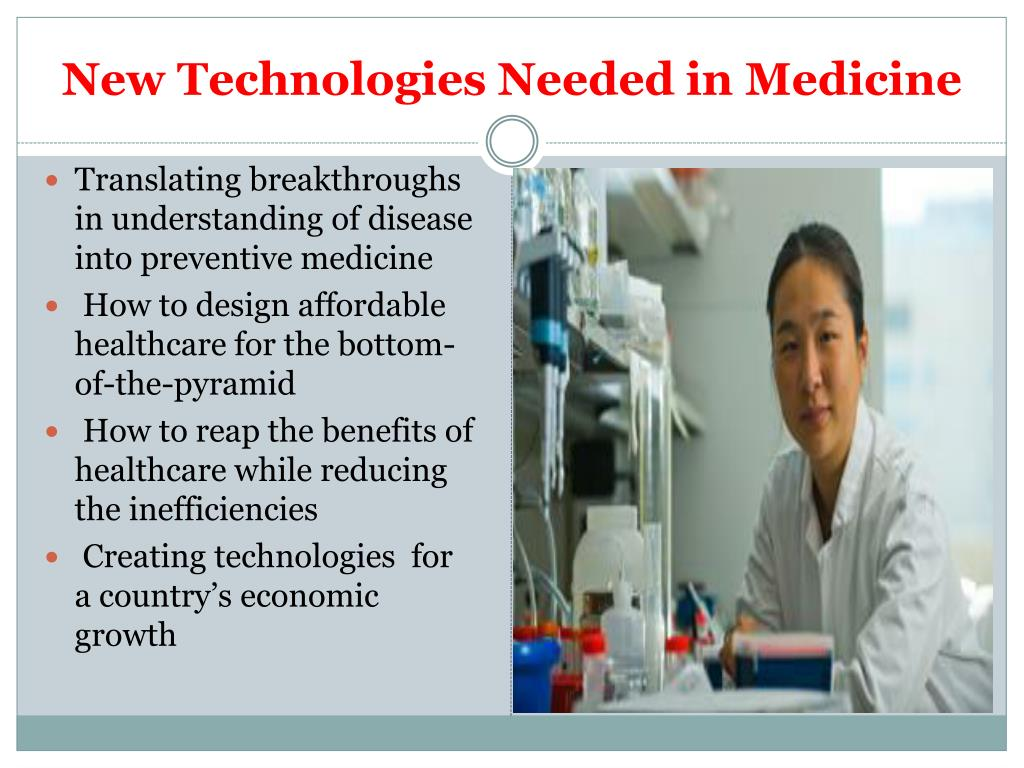 New Technologies Needed in Medicine