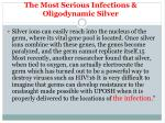 the most serious infections oligodynamic silver