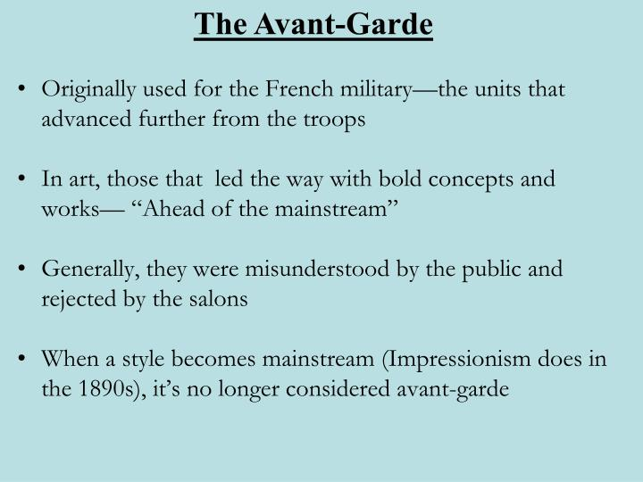 Originally used for the French military—the units that advanced further from the troops
