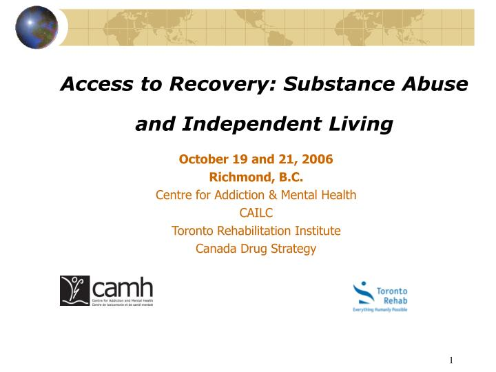 Access to recovery substance abuse and independent living