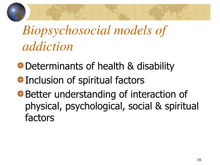 Biopsychosocial models of addiction