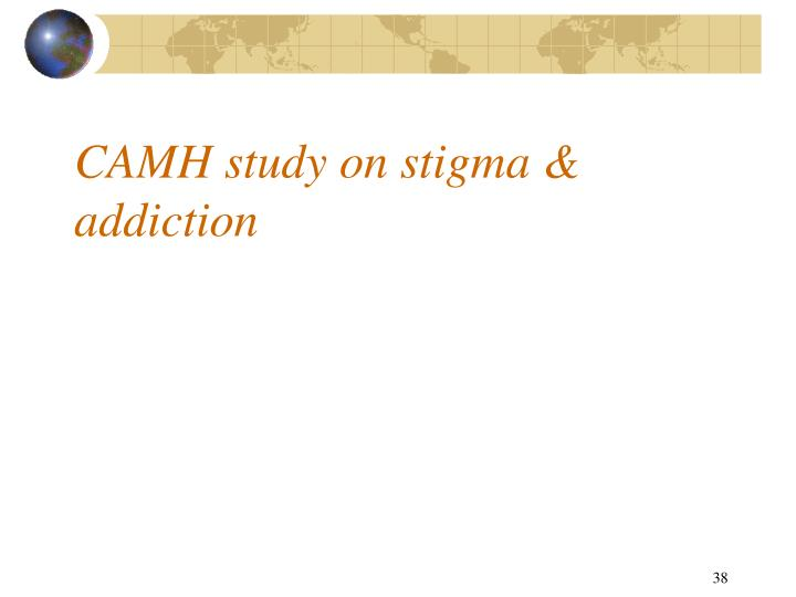CAMH study on stigma & addiction