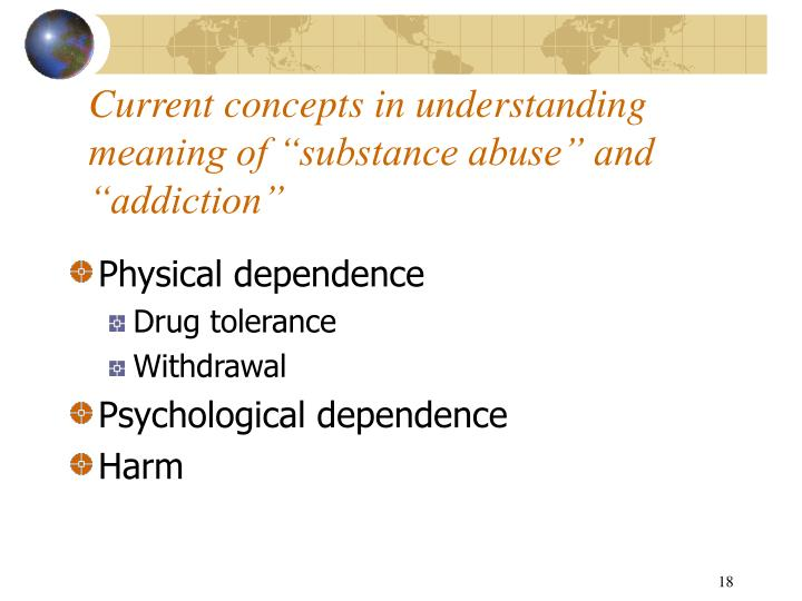 "Current concepts in understanding meaning of ""substance abuse"" and ""addiction"""