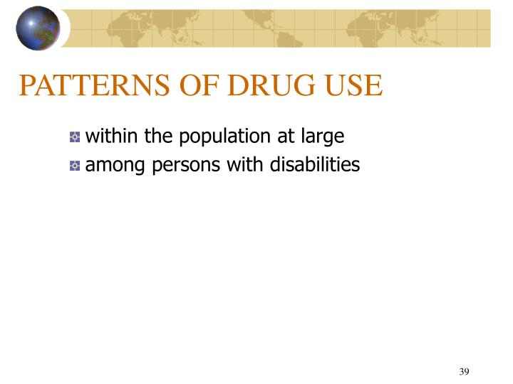 PATTERNS OF DRUG USE
