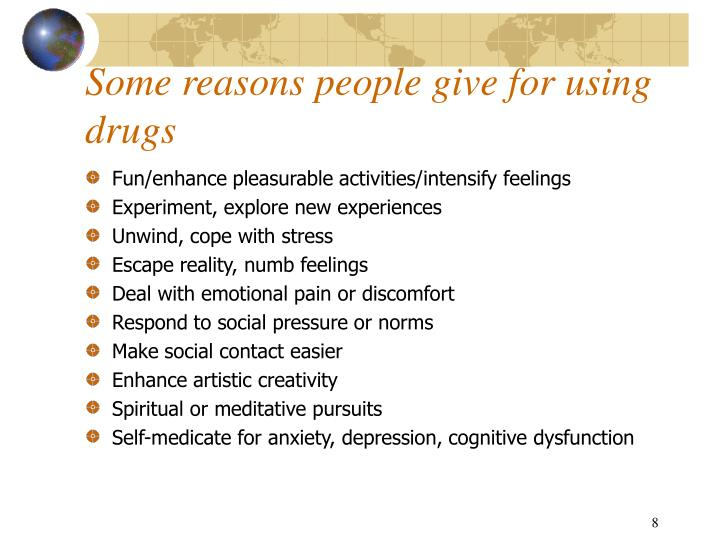 Some reasons people give for using drugs