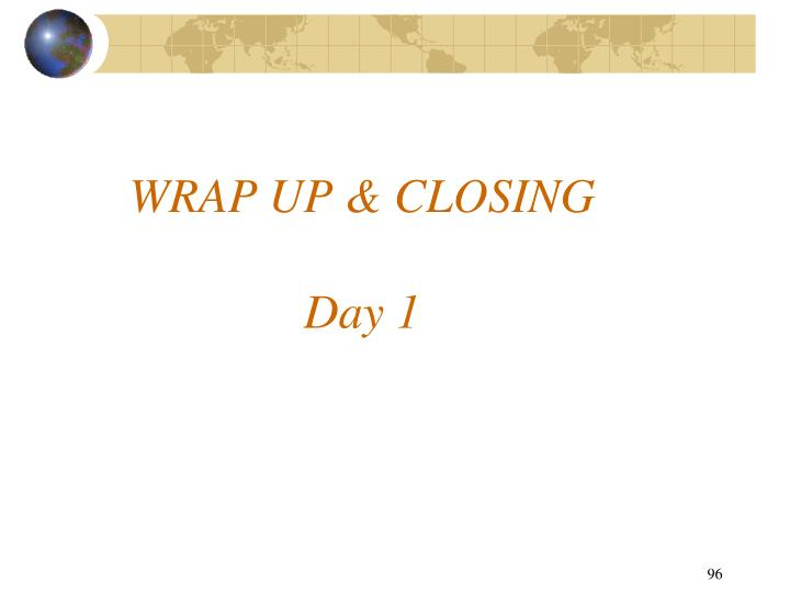 WRAP UP & CLOSING