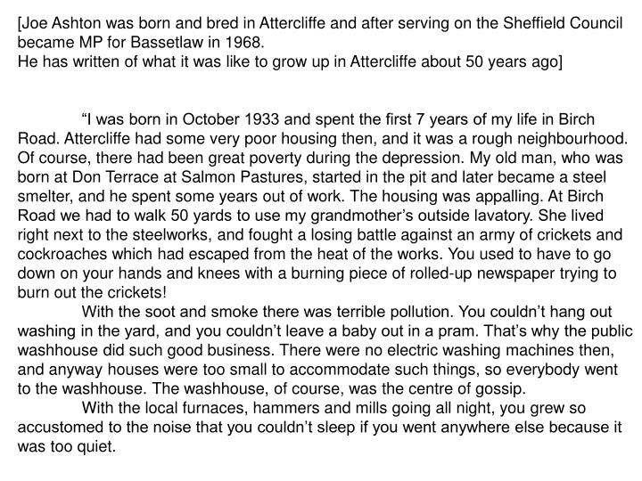 [Joe Ashton was born and bred in Attercliffe and after serving on the Sheffield Council became MP for Bassetlaw in 1968.